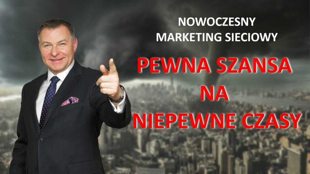 Nowoczesny Marketing Sieciowy– Pewna szansa na niepewne czasy